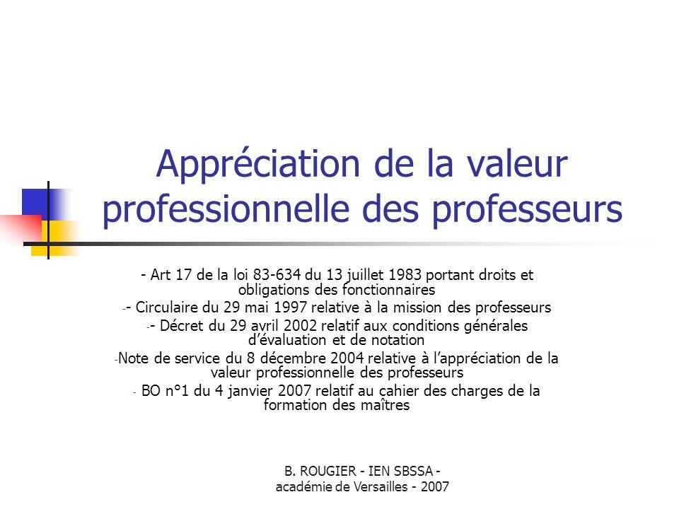 B. ROUGIER - IEN SBSSA - académie de Versailles - 2007 Appréciation de la valeur professionnelle des professeurs - Art 17 de la loi 83-634 du 13 juill