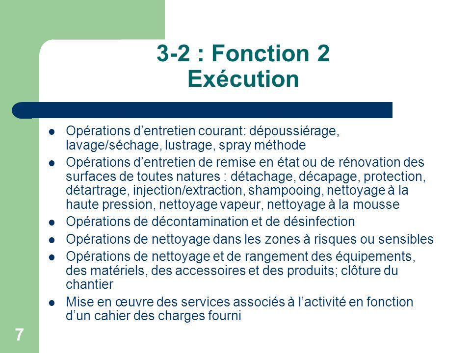 8 3-3 : Fonction 3 Maintenance Mise en œuvre dopérations de maintenance préventive et corrective de premier et deuxième niveaux des moyens de production Déclenchement dun processus dintervention corrective
