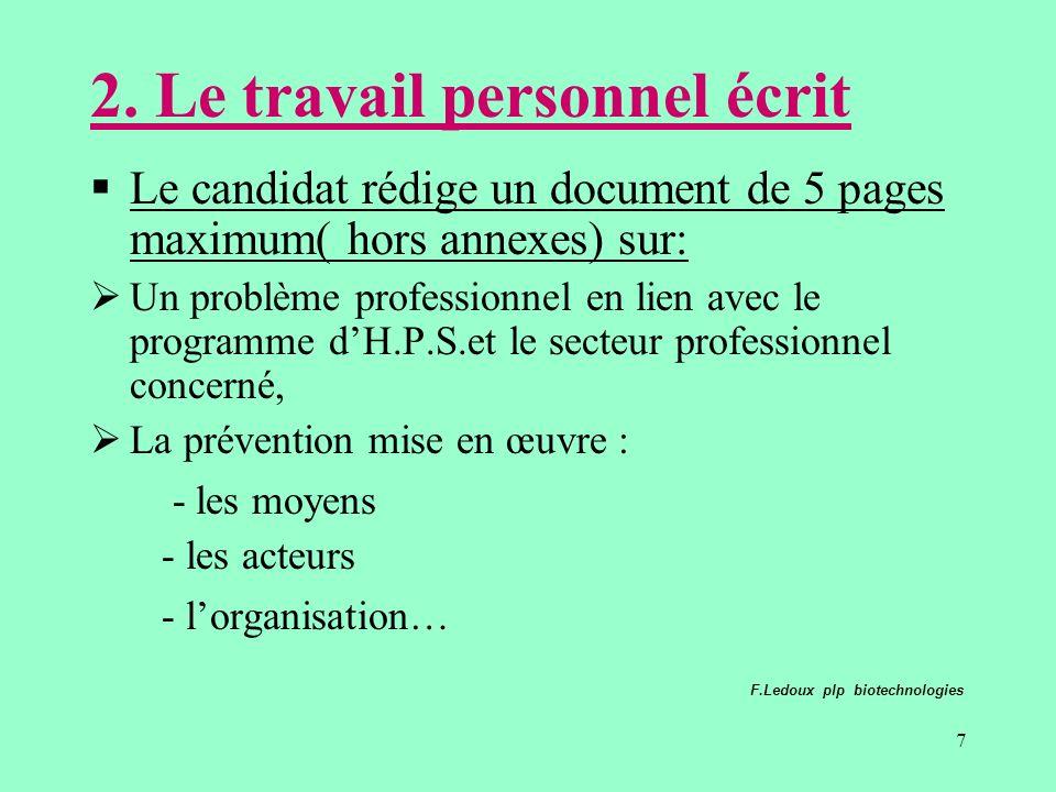 7 2. Le travail personnel écrit Le candidat rédige un document de 5 pages maximum( hors annexes) sur: Un problème professionnel en lien avec le progra