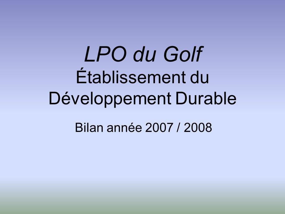 LPO du Golf Établissement du Développement Durable Bilan année 2007 / 2008