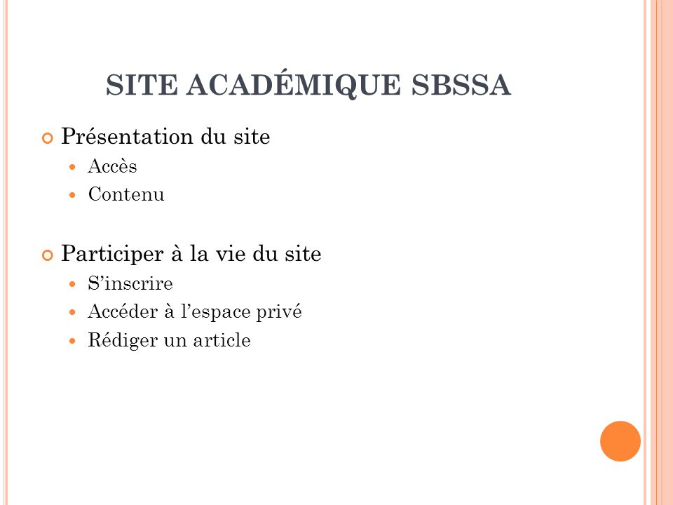 PRÉSENTATION DU SITE : ACCÈS Adresse du site : http://sbssa.ac-rouen.fr/http://sbssa.ac-rouen.fr/