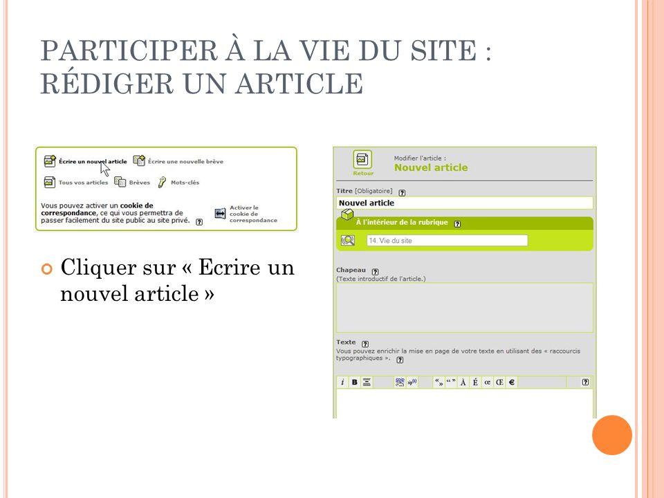 PARTICIPER À LA VIE DU SITE : RÉDIGER UN ARTICLE Cliquer sur « Ecrire un nouvel article »