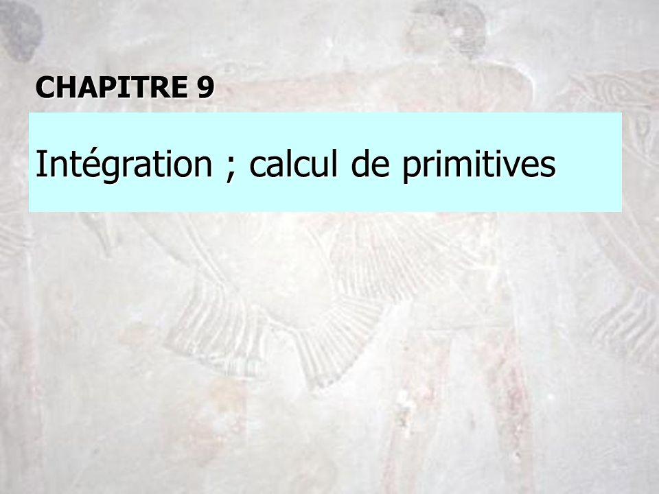 Intégration ; calcul de primitives CHAPITRE 9