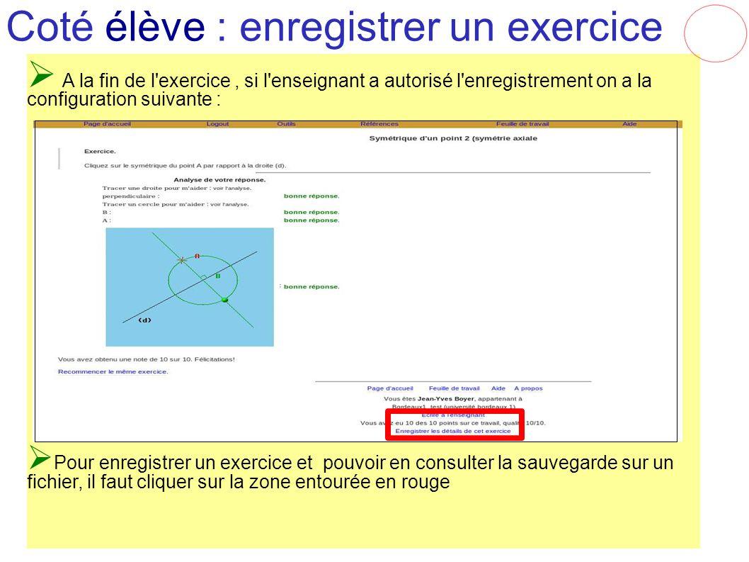 Coté élève : enregistrer un exercice A la fin de l'exercice, si l'enseignant a autorisé l'enregistrement on a la configuration suivante : Pour enregis