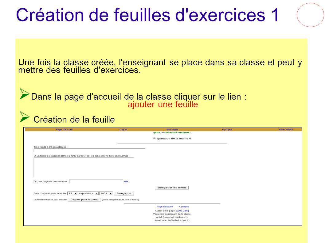 Création de feuilles d'exercices 1 Une fois la classe créée, l'enseignant se place dans sa classe et peut y mettre des feuilles d'exercices. Dans la p