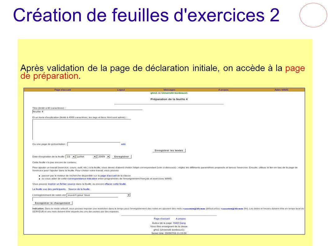 Création de feuilles d'exercices 2 Après validation de la page de déclaration initiale, on accède à la page de préparation.