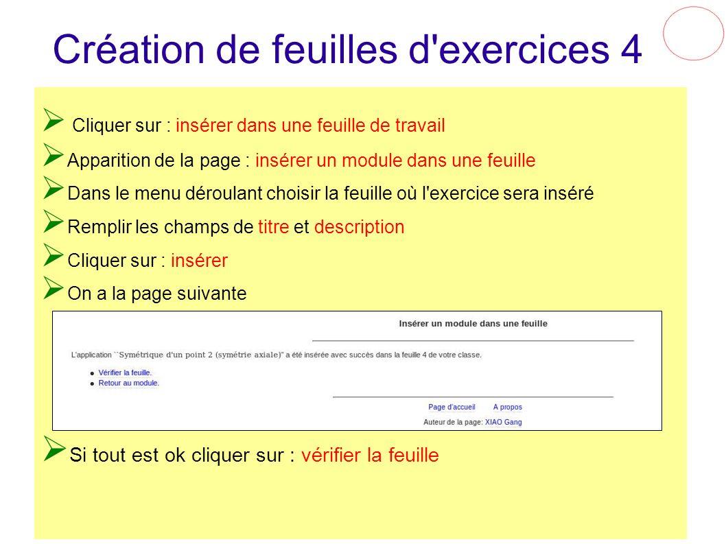 Création de feuilles d'exercices 4 Cliquer sur : insérer dans une feuille de travail Apparition de la page : insérer un module dans une feuille Dans l