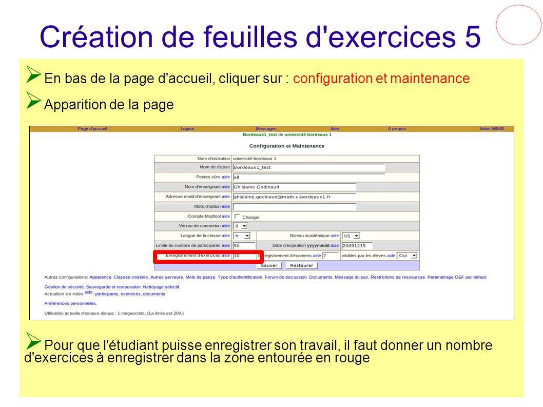Création de feuilles d'exercices 5 En bas de la page d'accueil, cliquer sur : configuration et maintenance Apparition de la page Pour que l'étudiant p