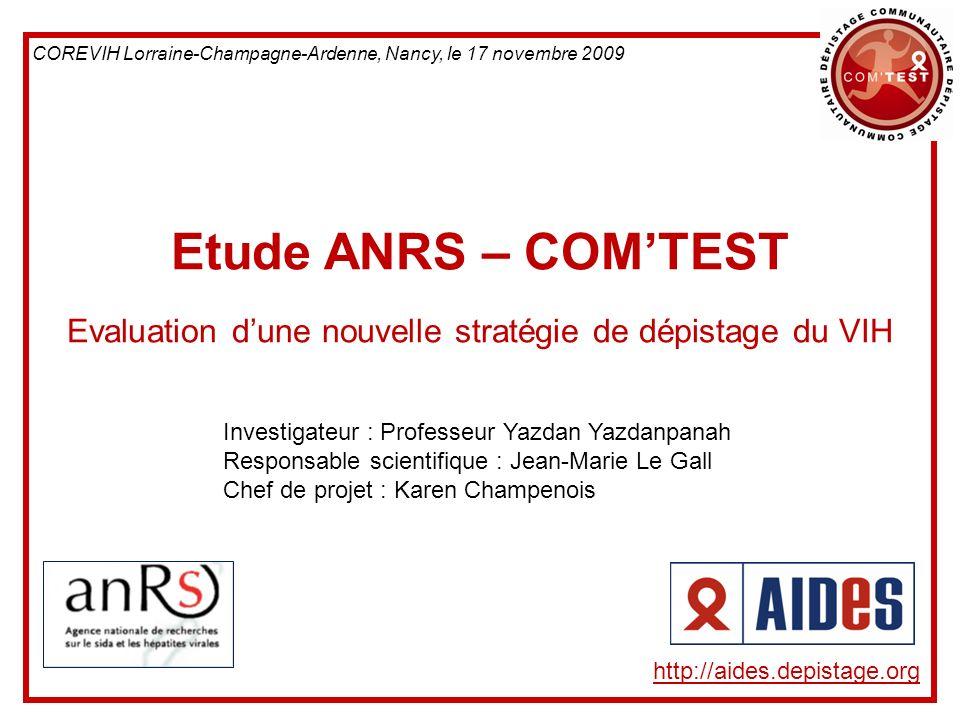 Etude ANRS – COMTEST Evaluation dune nouvelle stratégie de dépistage du VIH http://aides.depistage.org Investigateur : Professeur Yazdan Yazdanpanah R
