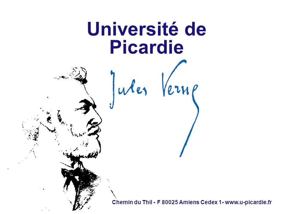 Université de Picardie Chemin du Thil - F 80025 Amiens Cedex 1- www.u-picardie.fr