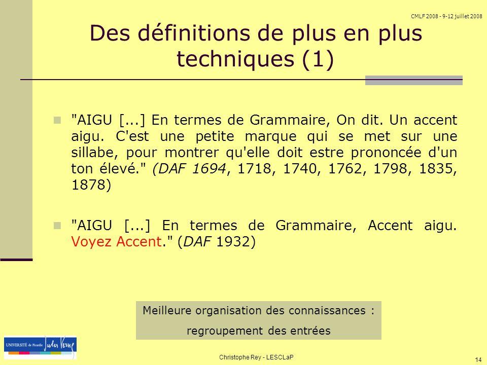 CMLF 2008 - 9-12 juillet 2008 Christophe Rey - LESCLaP 14 Des définitions de plus en plus techniques (1)