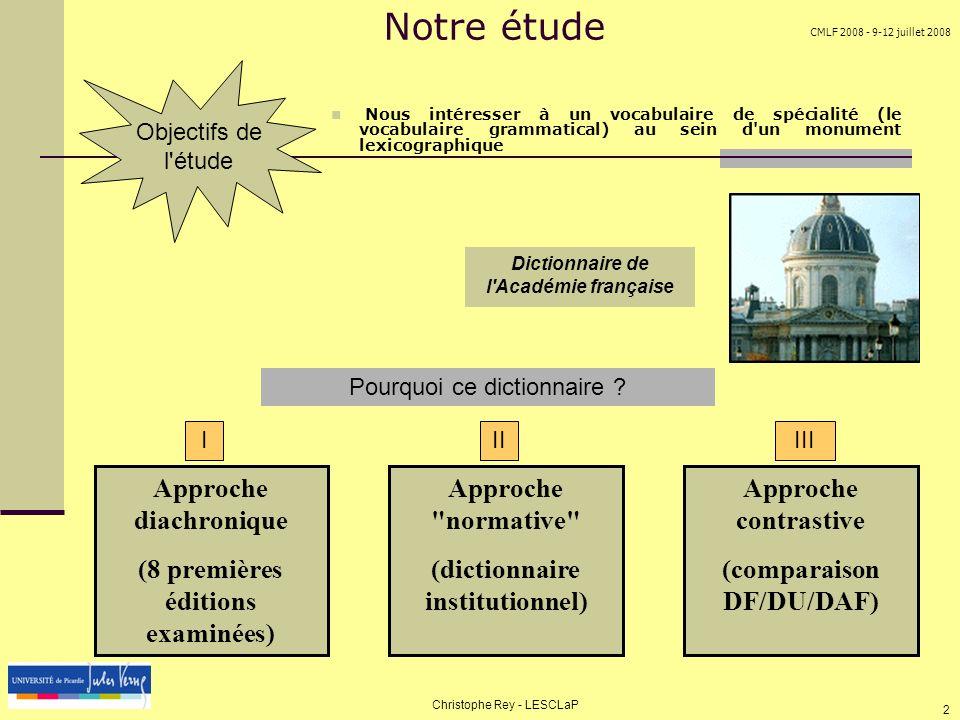 CMLF 2008 - 9-12 juillet 2008 Christophe Rey - LESCLaP 2 Notre étude Nous intéresser à un vocabulaire de spécialité (le vocabulaire grammatical) au se