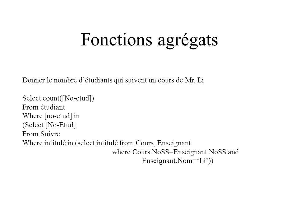 Fonctions agrégats Donner le nombre détudiants qui suivent un cours de Mr.