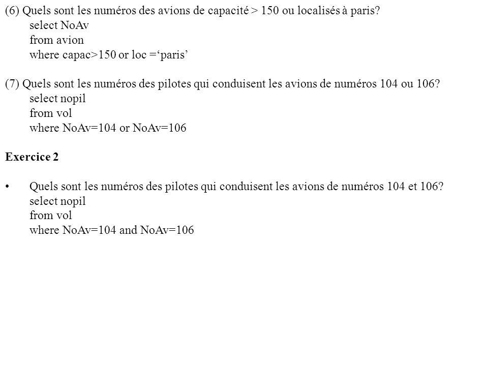 (6) Quels sont les numéros des avions de capacité > 150 ou localisés à paris.