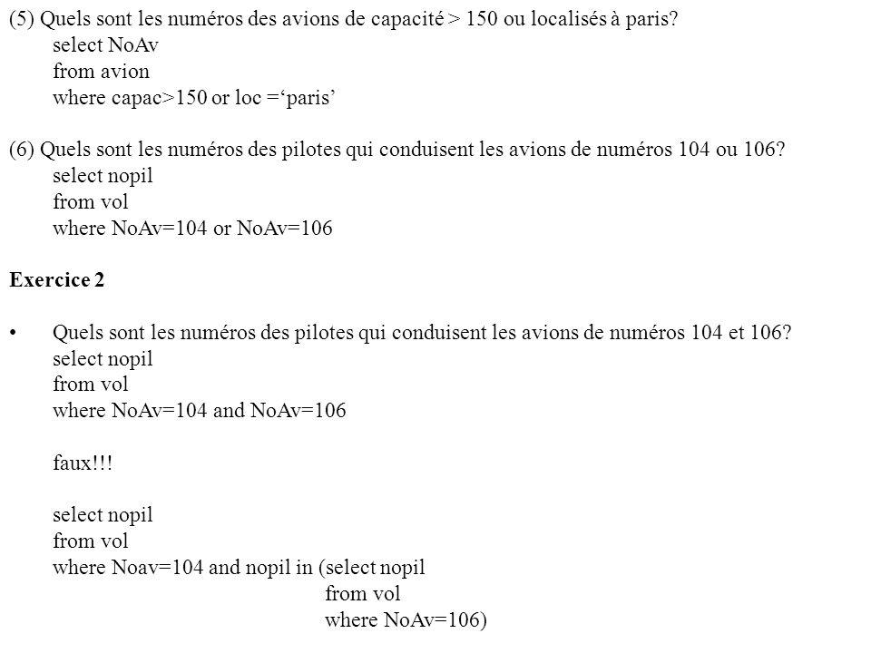 (5) Quels sont les numéros des avions de capacité > 150 ou localisés à paris.