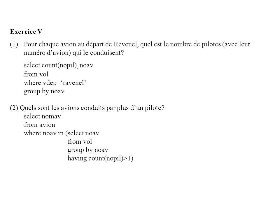 Exercice V (1)Pour chaque avion au départ de Revenel, quel est le nombre de pilotes (avec leur numéro davion) qui le conduisent.