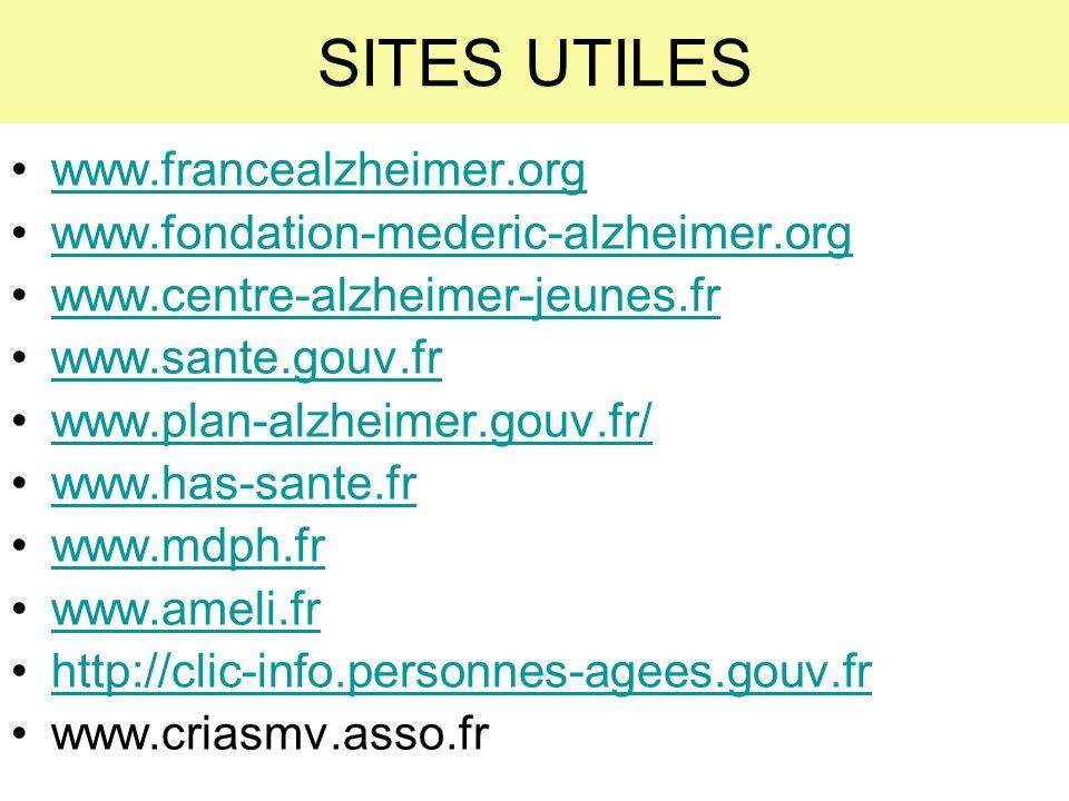 SITES UTILES www.francealzheimer.org www.fondation-mederic-alzheimer.org www.centre-alzheimer-jeunes.fr www.sante.gouv.fr www.plan-alzheimer.gouv.fr/