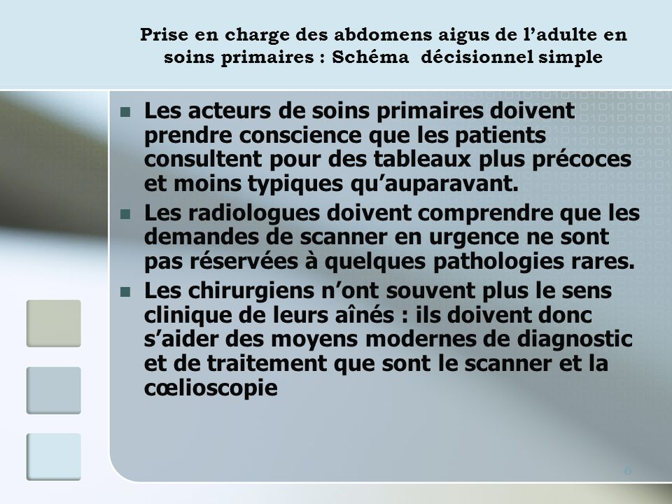 Prise en charge des abdomens aigus de ladulte en soins primaires : Schéma décisionnel simple Les acteurs de soins primaires doivent prendre conscience