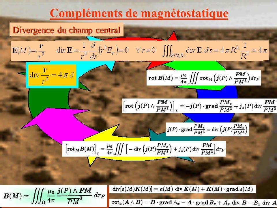 Compléments de magnétostatique Jauge de Coulomb A(M) sannule quand M tend vers l infini div A = 0 régime stationnaire courants limités au domaine borné courants limités au domaine borné