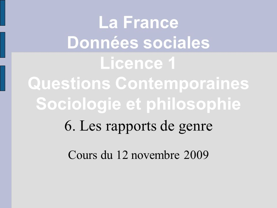 La France Données sociales Licence 1 Questions Contemporaines Sociologie et philosophie 6.