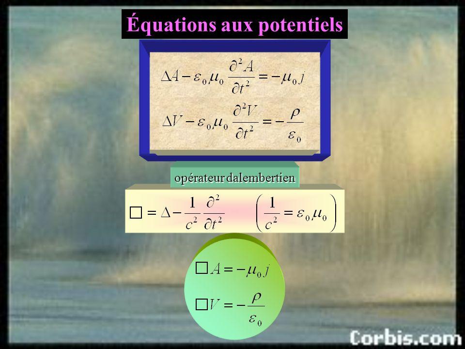Équations aux potentiels condition de Lorentz