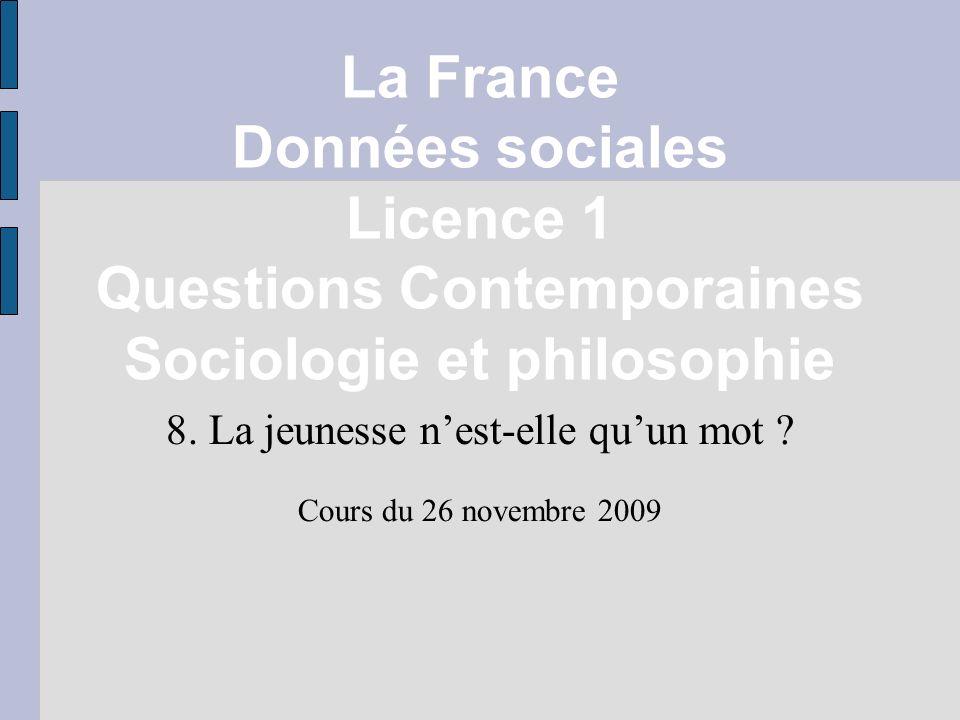 La France Données sociales Licence 1 Questions Contemporaines Sociologie et philosophie 8.