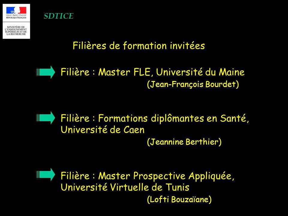 SDTICE Filières de formation invitées Filière : Master FLE, Université du Maine (Jean-François Bourdet) Filière : Formations diplômantes en Santé, Uni