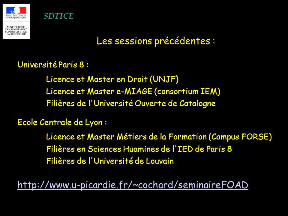 SDTICE Les sessions précédentes : Université Paris 8 : Licence et Master en Droit (UNJF) Licence et Master e-MIAGE (consortium IEM) Filières de l'Univ