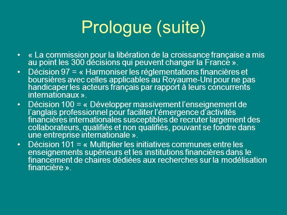 Prologue (suite) « La commission pour la libération de la croissance française a mis au point les 300 décisions qui peuvent changer la France ». Décis