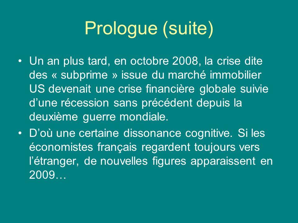 Prologue (suite) Un an plus tard, en octobre 2008, la crise dite des « subprime » issue du marché immobilier US devenait une crise financière globale