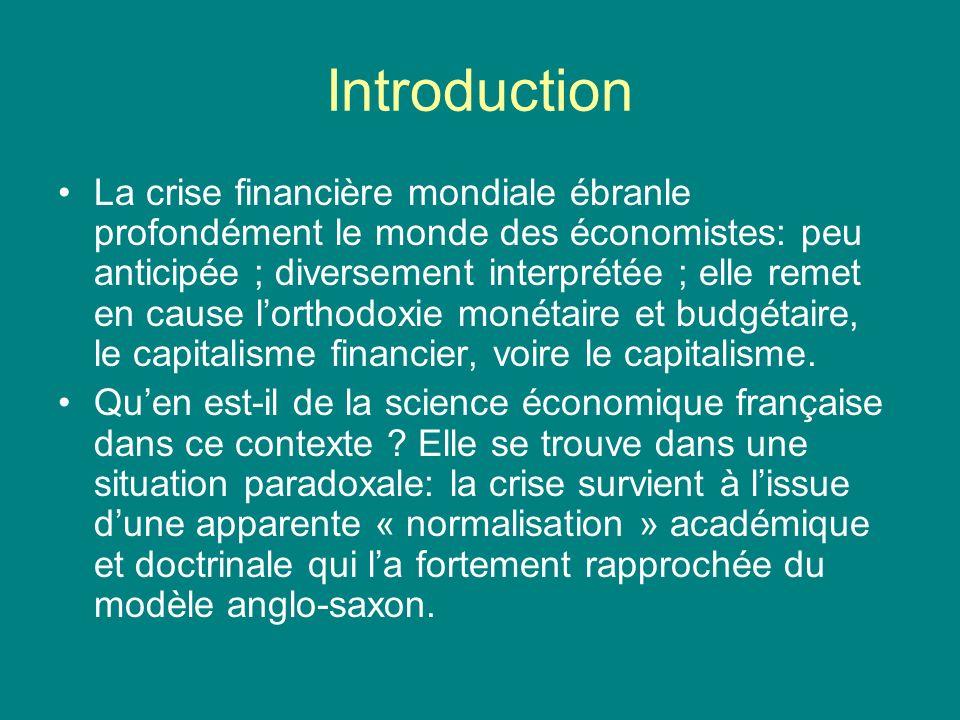 Introduction La crise financière mondiale ébranle profondément le monde des économistes: peu anticipée ; diversement interprétée ; elle remet en cause
