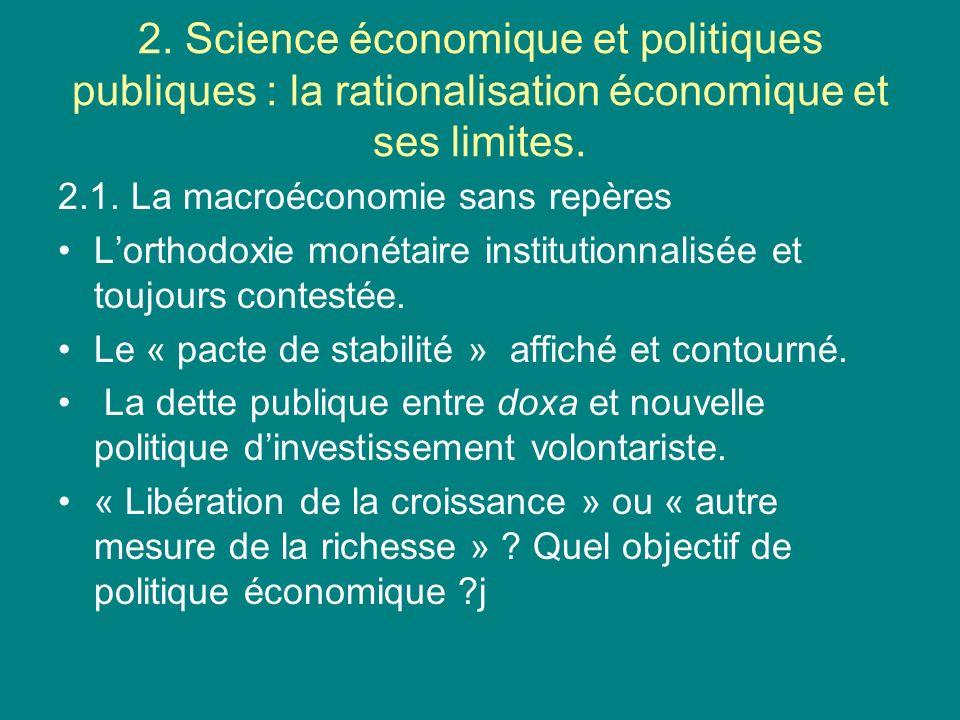 2.Science économique et politiques publiques : la rationalisation économique et ses limites.