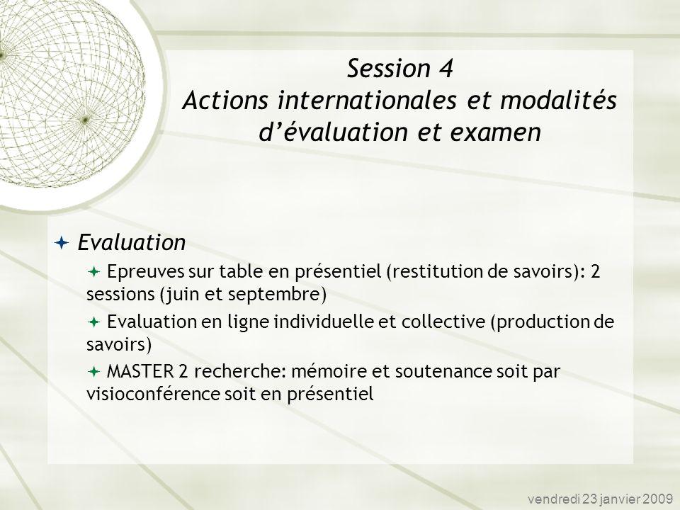 Evaluation Epreuves sur table en présentiel (restitution de savoirs): 2 sessions (juin et septembre) Evaluation en ligne individuelle et collective (p