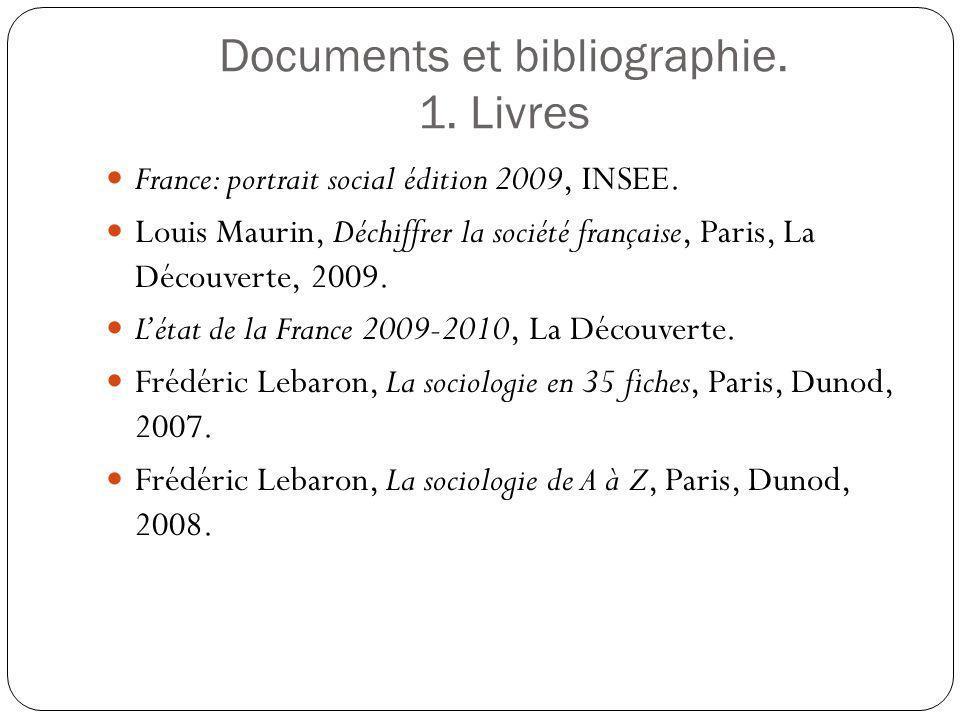 Documents et bibliographie.1. Livres France: portrait social édition 2009, INSEE.