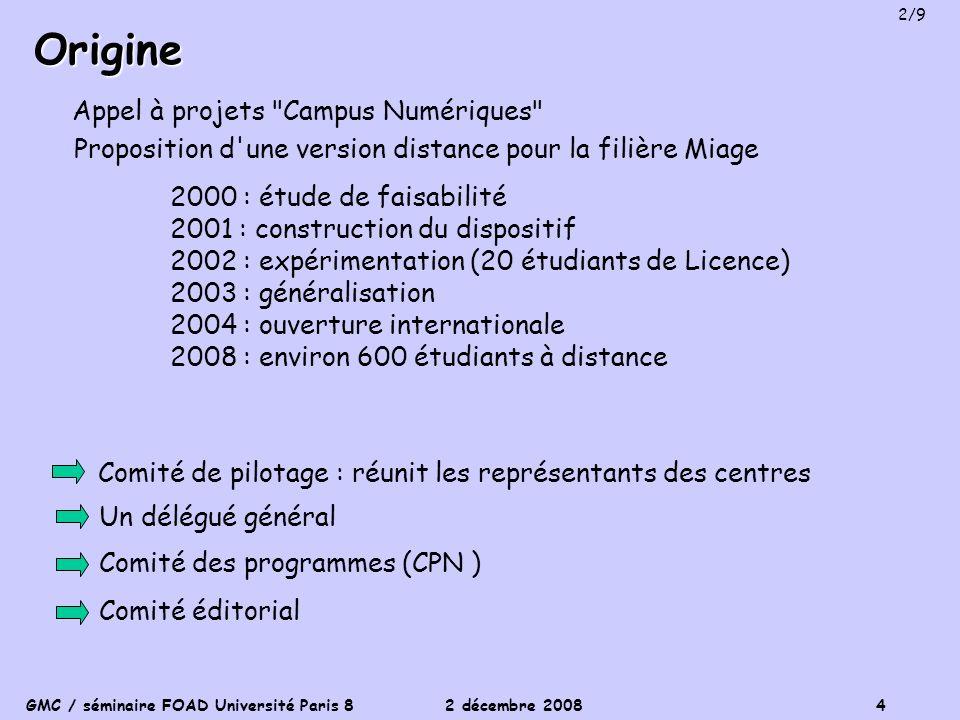 GMC / séminaire FOAD Université Paris 8 2 décembre 2008 5 en exploitation En projet Centres de référence et centres associés 3/9
