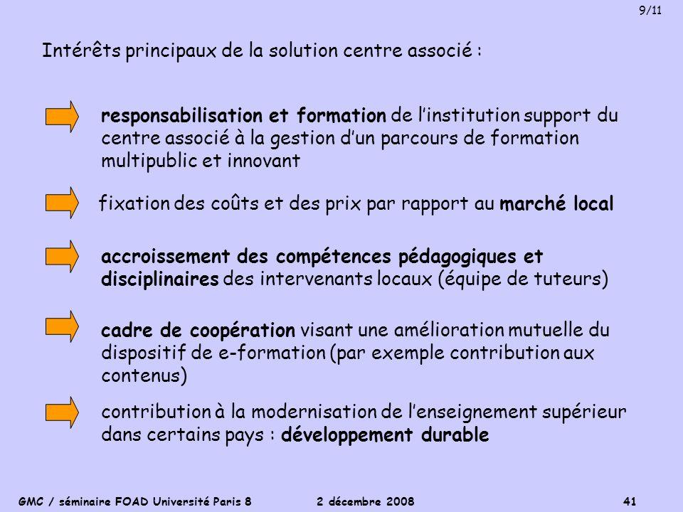 GMC / séminaire FOAD Université Paris 8 2 décembre 2008 41 Intérêts principaux de la solution centre associé : contribution à la modernisation de lens