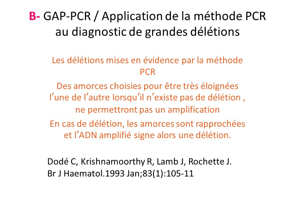 B- GAP-PCR / Application de la méthode PCR au diagnostic de grandes délétions Les délétions mises en évidence par la méthode PCR Des amorces choisies