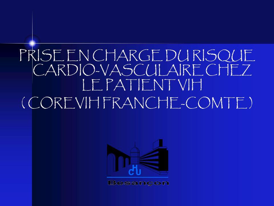 PRISE EN CHARGE DU RISQUE CARDIO-VASCULAIRE CHEZ LE PATIENT VIH ( COREVIH FRANCHE-COMTE )