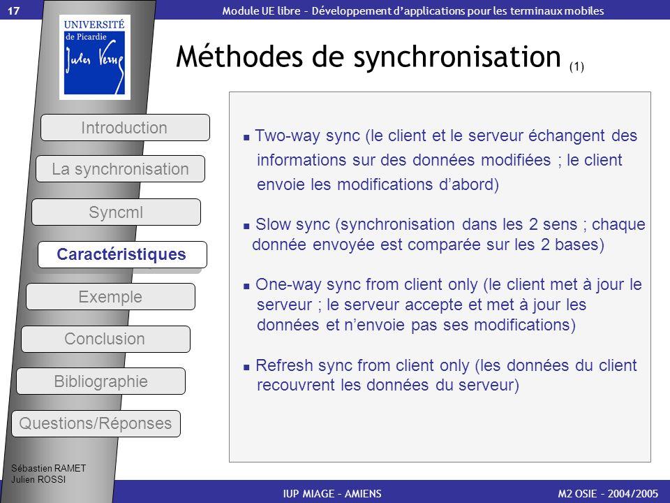 17 Méthodes de synchronisation (1) M2 OSIE – 2004/2005IUP MIAGE – AMIENS Two-way sync (le client et le serveur échangent des informations sur des donn