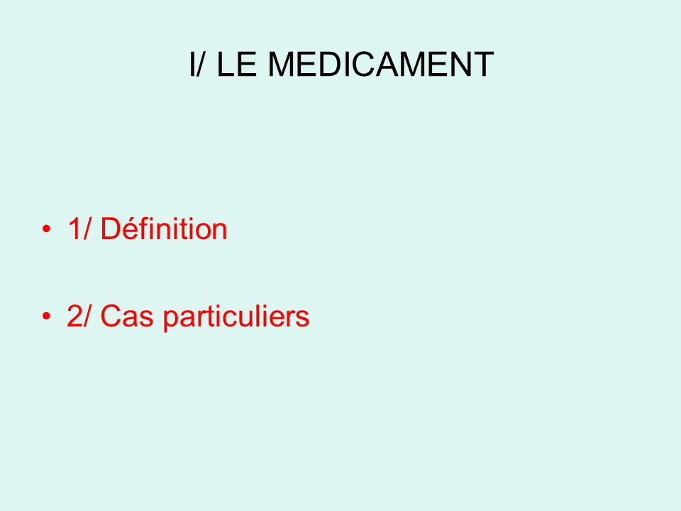 III/ DIFFERENTES CATEGORIES DE MEDICAMENTS 1/ Préparation magistrale