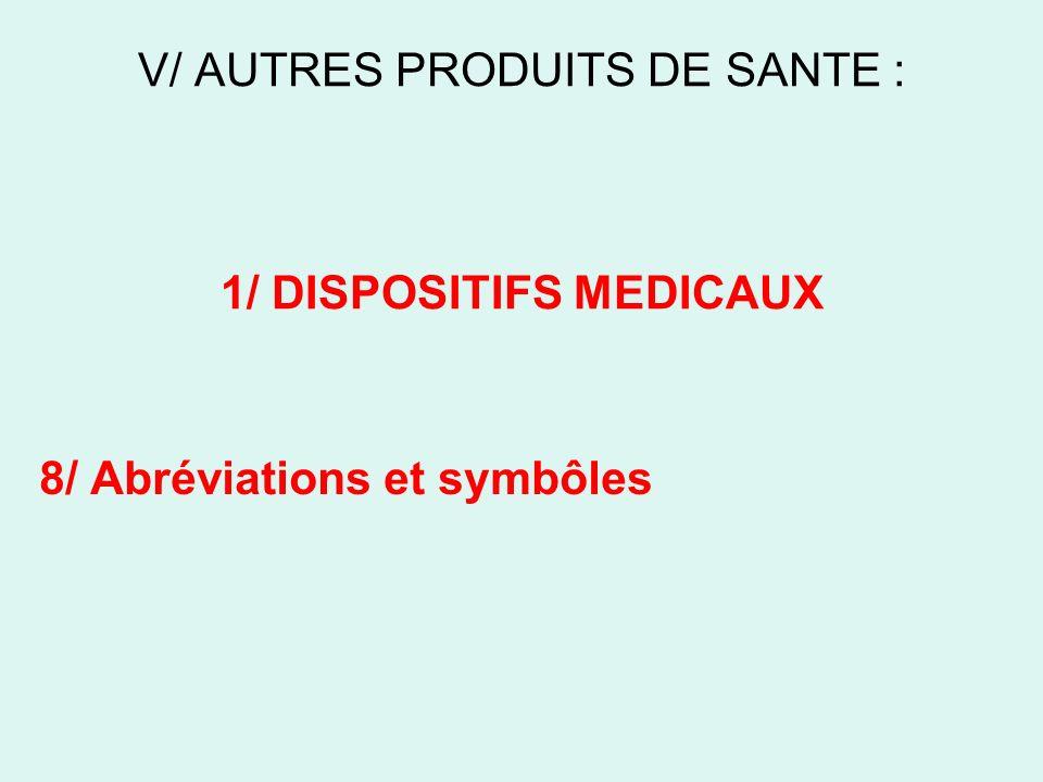 V/ AUTRES PRODUITS DE SANTE : 1/ DISPOSITIFS MEDICAUX 8/ Abréviations et symbôles