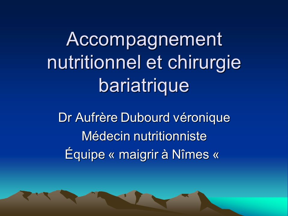Accompagnement nutritionnel et chirurgie bariatrique Dr Aufrère Dubourd véronique Médecin nutritionniste Équipe « maigrir à Nîmes « Équipe « maigrir à