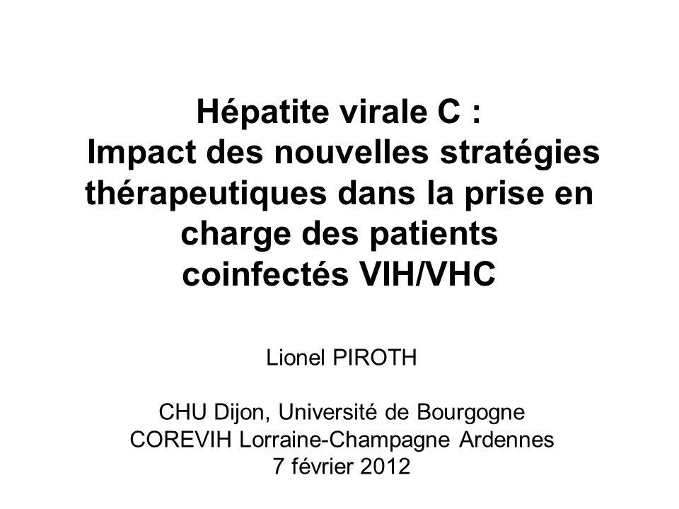Hépatite virale C : Impact des nouvelles stratégies thérapeutiques dans la prise en charge des patients coinfectés VIH/VHC Lionel PIROTH CHU Dijon, Un