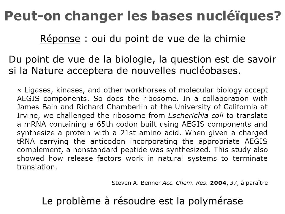 Peut-on changer les bases nucléïques.