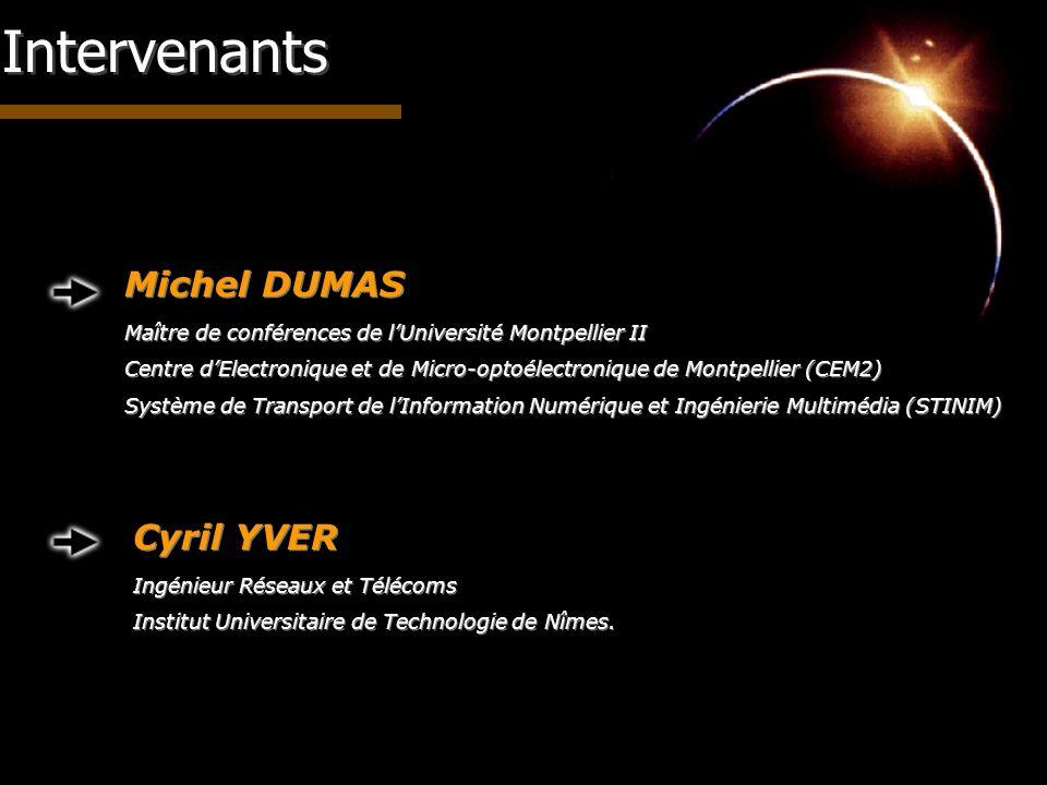 Michel DUMAS Maître de conférences de lUniversité Montpellier II Centre dElectronique et de Micro-optoélectronique de Montpellier (CEM2) Système de Tr