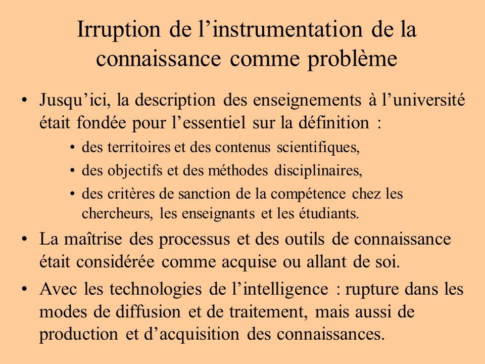 Irruption de linstrumentation de la connaissance comme problème Jusquici, la description des enseignements à luniversité était fondée pour lessentiel