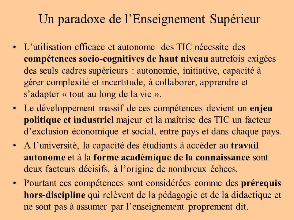 Un paradoxe des TIC Les TIC actuelles ont tous les potentiels techniques nécessaires pour instrumenter le développement des processus cognitifs qui conditionnent en amont les capacités de travail autonome et de formalisation conceptuelle.
