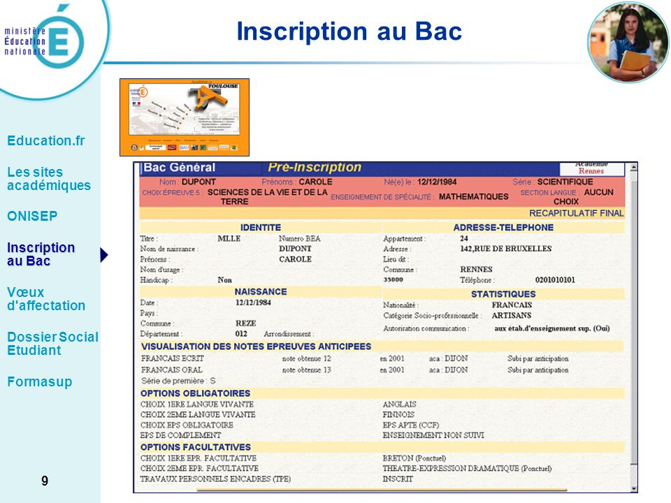9 Inscription au Bac Education.fr Les sites académiques ONISEP Inscription au Bac Vœux d'affectation Dossier Social Etudiant Formasup