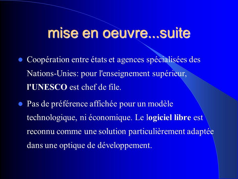 mise en oeuvre...suite Coopération entre états et agences spécialisées des Nations-Unies: pour l enseignement supérieur, l UNESCO est chef de file.