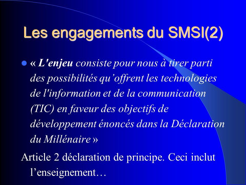 Les engagements du SMSI (3) « Nous reconnaissons que la science joue un rôle capital dans le développement de la société de l information.